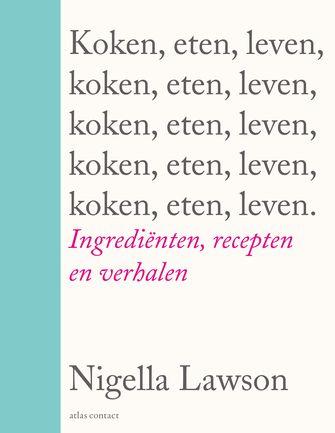 Koken eten leven - Nigella Lawson