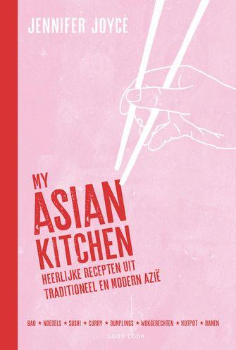 My Asian Kitchen van Jennifer Joyce
