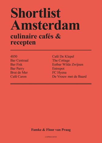 Shortlist Amsterdam: culinaire cafés en recepten